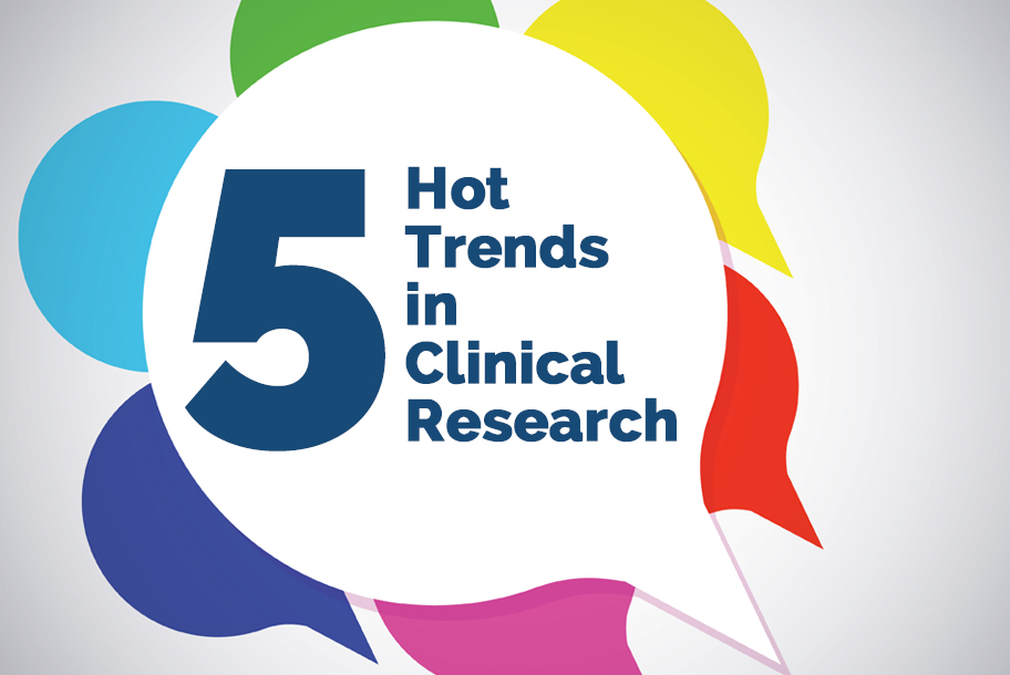 5 Hot Trends in Clinical Research